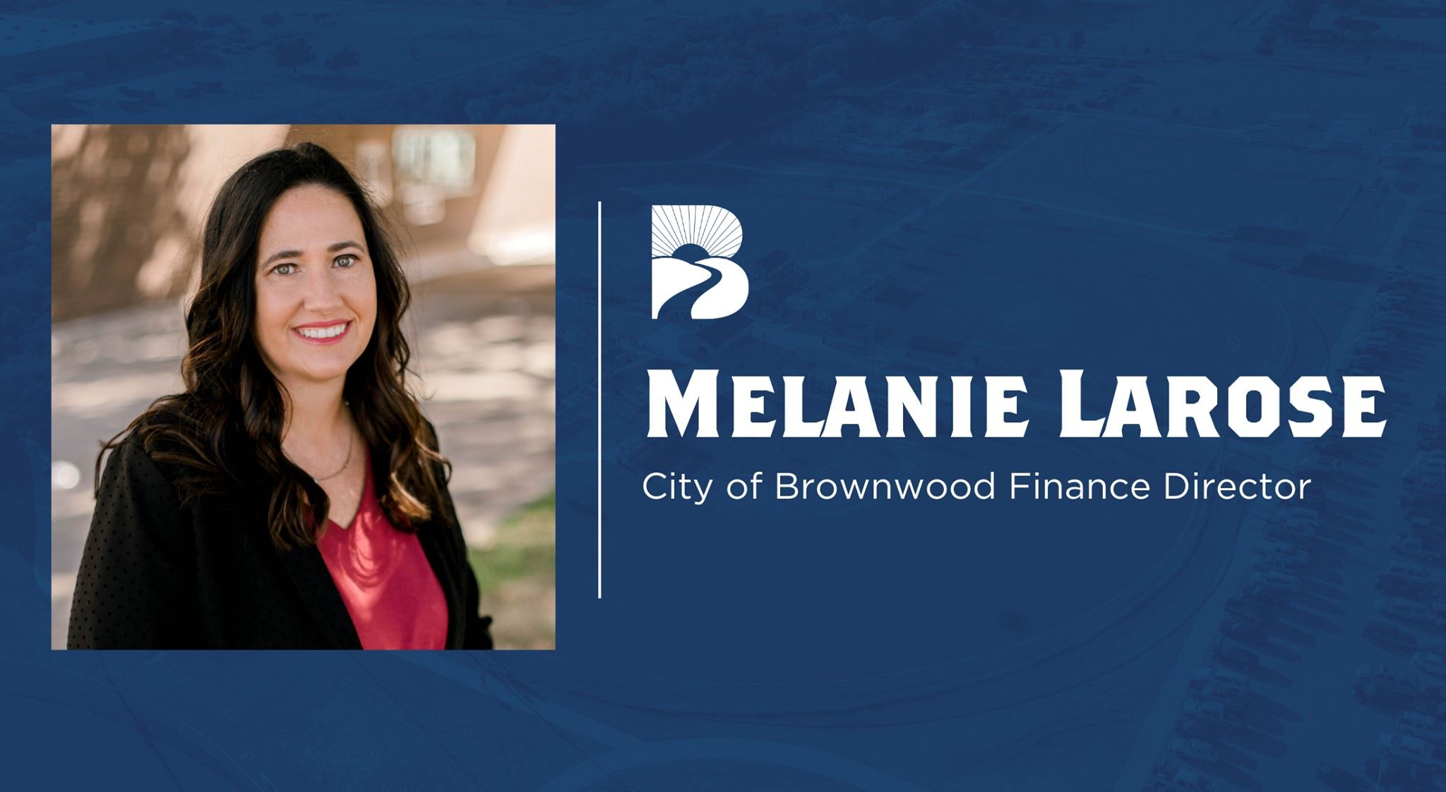 Melanie Larose - City of Brownwood - Finance Director Graphic